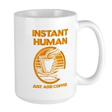 Instant Human Just Add Coffee Funny T-Shirt Ceramic Mugs