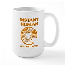 Instant Human Just Add Coffee Funny T-Shirt Mug