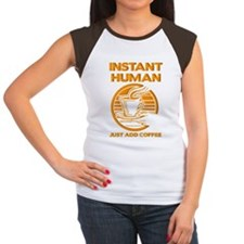 Instant Human Just Add Coffee Funny T-Shirt Women'