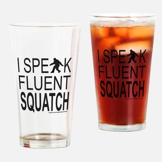 I SPEAK FLUENT SQUATCH Drinking Glass