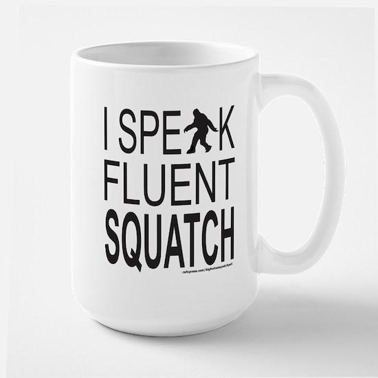 I SPEAK FLUENT SQUATCH Large Mug