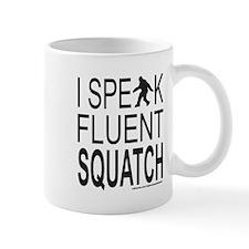 I SPEAK FLUENT SQUATCH Mug