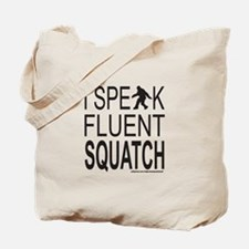 I SPEAK FLUENT SQUATCH Tote Bag