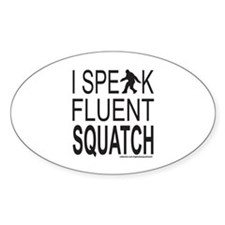 I SPEAK FLUENT SQUATCH Decal