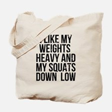 Weights heavy and squats down low Tote Bag