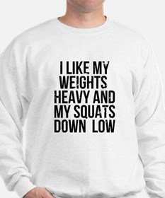 Weights heavy and squats down low Sweater