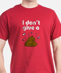 I Don't Give a Poop T-Shirt