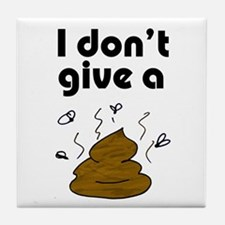I Don't Give a Poop Tile Coaster