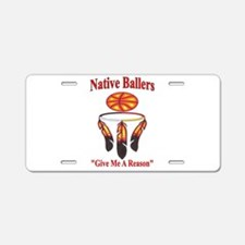 Native ballers - IndianBall Aluminum License Plate