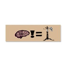 Your brain is not a hat rack Car Magnet 10 x 3