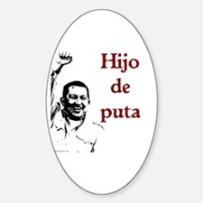 Hugo Chavez Son of a Bitch Oval Decal