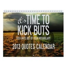 2013 Time To Kick BuTs Wall Calendar