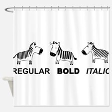 Funny font Shower Curtain