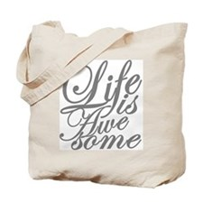 life is awesome Tote Bag