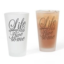 life is awesome Drinking Glass