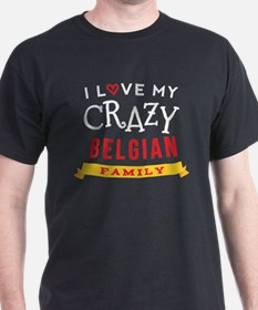 I Love My Crazy Belgian Family T-Shirt