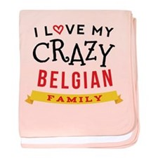 I Love My Crazy Belgian Family baby blanket