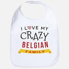 I Love My Crazy Belgian Family Bib