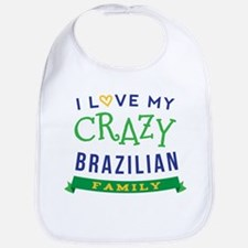 I Love My Crazy Brazilian Family Bib