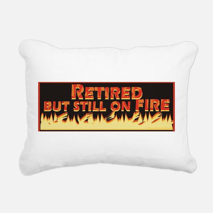 Retired But Still On Fire Rectangular Canvas Pillo