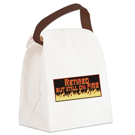 Retired But Still On Fire Canvas Lunch Bag