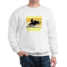 JUSTIFICATION FOR A HIGHER ED Sweatshirt