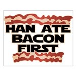 Han Ate Bacon First Small Poster