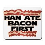 Han Ate Bacon First Mousepad