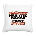 Han Ate Bacon First Square Canvas Pillow