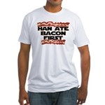 Han Ate Bacon First Fitted T-Shirt