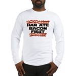Han Ate Bacon First Long Sleeve T-Shirt