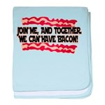Together We Can Have Bacon baby blanket