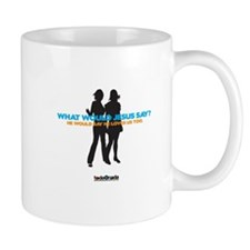 What would Jesus say Small Mug