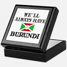 We Will Always Have Burundi Keepsake Box