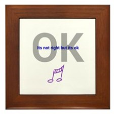 Its not right but its ok Framed Tile