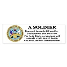 A Soldier does not desire to Bumper Bumper Sticker
