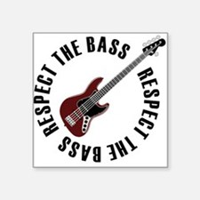 "Respect the bass Square Sticker 3"" x 3"""