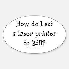 Printer/Kill. Oval Decal
