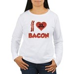 I Love Bacon Women's Long Sleeve T-Shirt