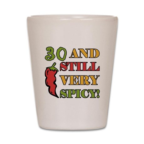 Spicy At 30 Years Old Shot Glass