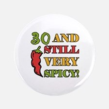 "Spicy At 30 Years Old 3.5"" Button"