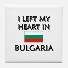 I Left My Heart In Bulgaria Tile Coaster