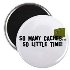 "So many caches...so little time 2.25"" Magnet (10 p"