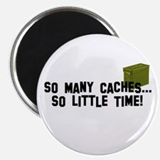 """So many caches...so little time 2.25"""" Magnet (10 p"""