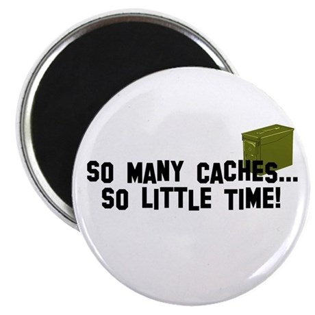 So many caches...so little time Magnet