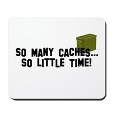 So many caches...so little time Mousepad