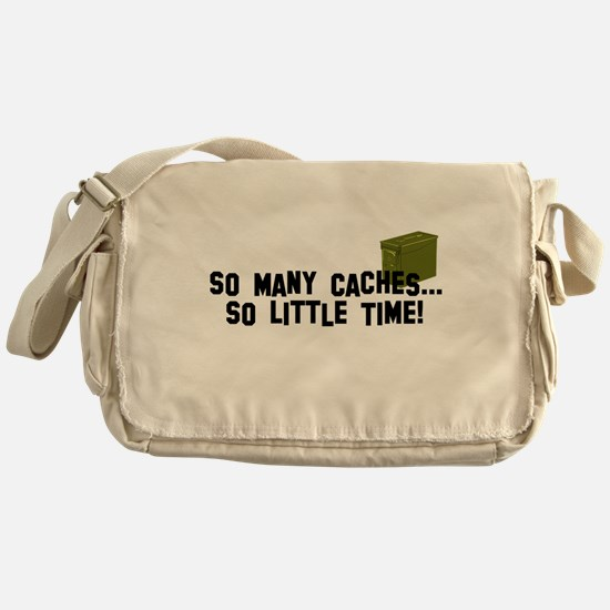 So many caches...so little time Messenger Bag