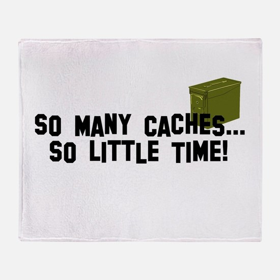 So many caches...so little time Throw Blanket