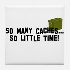 So many caches...so little time Tile Coaster