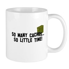 So many caches...so little time Mug
